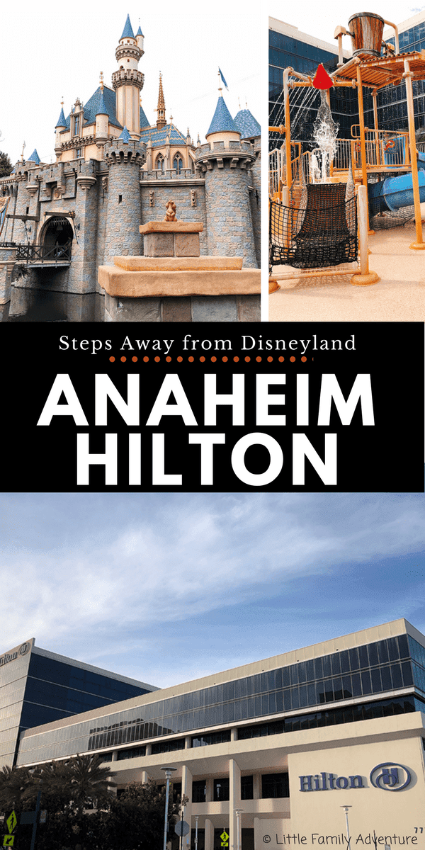 Hotels near Disneyland - Hilton Anaheim is across the street from Disneyland and a perfect choice for families