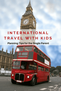 London double decker bus and Big Ben - Tips to Planning International Travel with Children as a Single Parent - Easy ways to plan your next trip aboard when your partner/spouse is staying home.