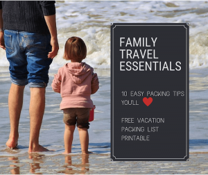 Family Vacation Essentials plus a vacation Packing List