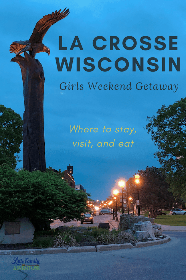 Exploring La Crosse WI on a Girls Weekend Without Kids - Where to stay, visit, and restaurants you need to try