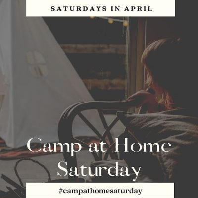Join us for Camp At Home Saturday