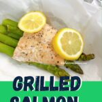Grilled Salmon and Asparagus in Foil Packets